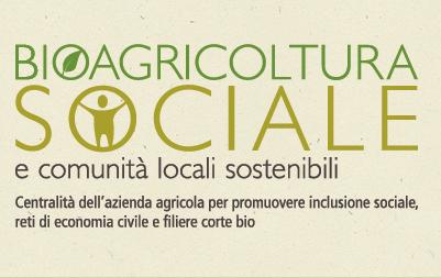 Bio agricoltura sociale: Un battesimo di  2 giorni per una nuova realtà nazionale